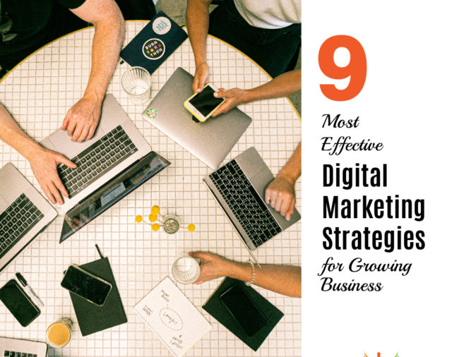 9 Most Effective Digital Marketing Strategies for Growing Business