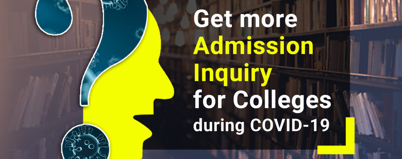 Get More Admission Inquiry for Colleges during COVID-19
