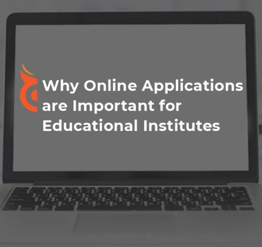 Why Online Applications are Important for Educational Institutes