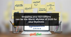 Stopping your SEO Efforts can be the Worst Mistake of 2020 for your Business